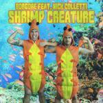 Cover: Borgore feat. Nick Colletti - Shrimp Creature