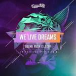 Cover: Sound Rush - We Live Dreams (Official Dreamfields Anthem 2018)