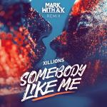 Cover: Xillions - Somebody Like Me (Mark With A K Remix)