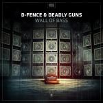 Cover: D-Fence & Deadly Guns - Wall Of Bass