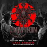 Cover: Sound Rush & Villain - Dark Knights (Official Pumpkin 2018 Anthem)