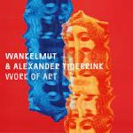 Cover: Wankelmut & Alexander Tidebrink - Work Of Art