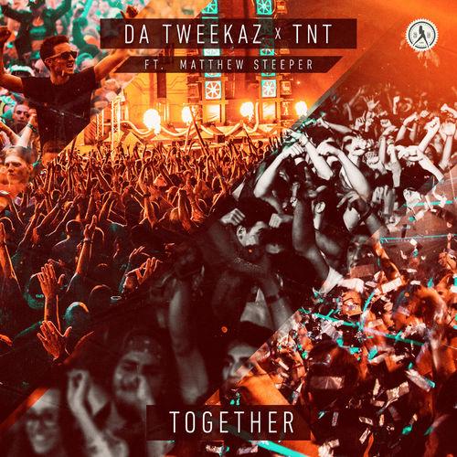Cover art for the Da Tweekaz & TNT ft. Matthew Steeper