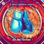 Cover: Da Tweekaz - We Are Fighters