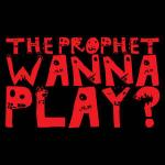 Cover: The Prophet - Wanna Play?