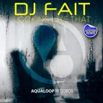Cover: DJ Fait - Looking Like That