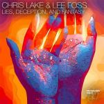 Cover: Chris Lake - Lies, Deception, And Fantasy