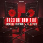 Cover: Krowdexx & Physika ft. Tha Watcher - Bassline Homicide