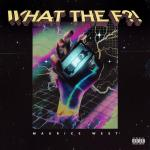 Cover: Maurice West - What The F?!