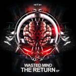 Cover: Wasted Mind - The Return