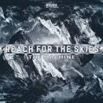Cover: The Machine - Reach For The Skies