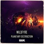 Cover: Wildfyre - Planetary Destruction