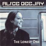 Cover: Alice DeeJay - Lonely One (Hit Radio Mix)