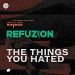 Cover: Refuzion - The Things You Hated