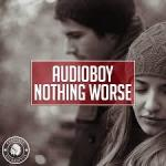 Cover: Audioboy - Nothing Worse