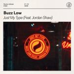 Cover: Buzz Low feat. Jordan Shaw - Just My Type