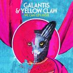 Cover: Galantis & Yellow Claw - We Can Get High