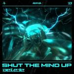 Cover: Delete - Shut The Mind Up