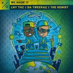 Cover: LNY TNZ & Da Tweekaz & The Kemist - We Made It