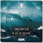 Cover: Toneshifterz - We Are The Solution (Official Solution Anthem 2019)