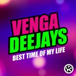 Cover: Venga Deejays - Best Time Of My Life