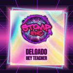 Cover: Delgado - Hey Teacher