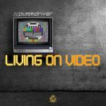 Cover: Pulsedriver - Living On Video