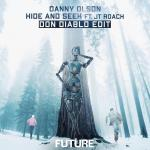Cover: Danny Olson ft. JT Roach - Hide And Seek (Don Diablo Edit)