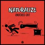 Cover: Naturalize - Knocked Out