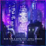 Cover: Man Cub & APEK feat. April Bender - Wrong To Let You Go