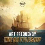 Cover: Art Frequency - The Battleship