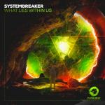 Cover: Systembreaker - What Lies Within Us