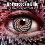 Cover: Dr. Peacock & Billx - The Story Of DMT