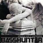 Cover: Basshunter - Angels Ain't Listening