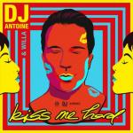 Cover: DJ Antoine & Willa - Kiss Me Hard