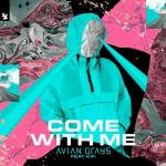 Cover: Avian Grays feat. KiFi - Come With Me