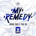 Cover: Robbie Seed & That Girl - My Remedy