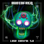 Cover: Audiofreq - Lose Control 5.0