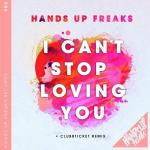 Cover: Hands Up Freaks - I Can't Stop Loving You