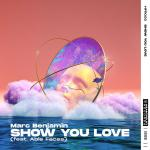 Cover: Marc Benjamin feat. Able Faces - Show You Love