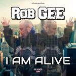 Cover: Rob Gee - I Am Alive