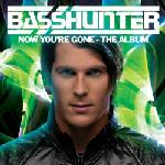 Cover: Basshunter - Now You're Gone