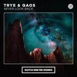 Cover: Trye & Qaos - Never Look Back