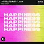 Cover: Tomcraft & MOGUAI & ILIRA - Happiness