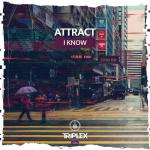Cover: Attract - I Know