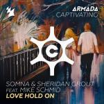 Cover: Somna & Sheridan Grout feat. Mike Schmid - Love Hold On