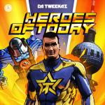 Cover: Da Tweekaz - Heroes Of Today