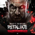 Cover: Malice ft. Tha Watcher - Retaliate (Official Retaliate 2017 Anthem)