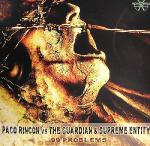 Cover: Paco Rincon vs. The Guardian & Supreme Entity - 99 Problems
