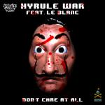Cover: Hyrule War feat. Le Blanc - Don't Care At All
